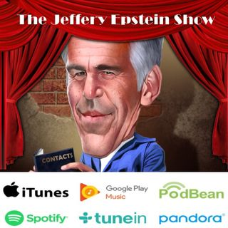 EPISODE ZERO: Everything about the Jeffrey Epstein Show (but were afraid to ask)
