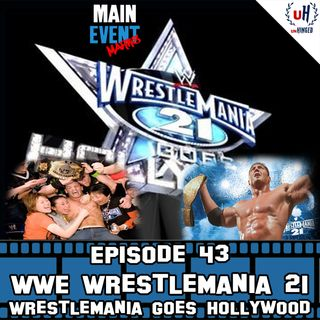 Episode 43: WWE WrestleMania 21 (WrestleMania Goes Hollywood)
