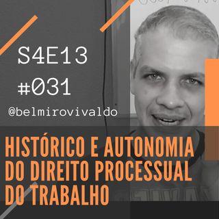 #031 | S04E013 | Histórico e Autonomia do Direito Processual do Trabalho