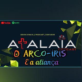 O Arco-íris e a aliança- Gn: 9:16
