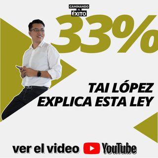 Ley del 33% Según #TaiLopez || 131/365
