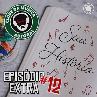 Extra 12 - Sua História
