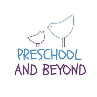 Preschool and Beyond
