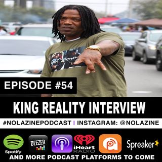Episode #54 Music Artist KING REALITY Interview