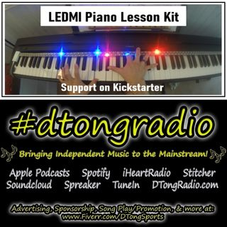 The BEST Indie Music Artists on #dtongradio - Powered by LEDMI Smart-Piano Conversion Kit