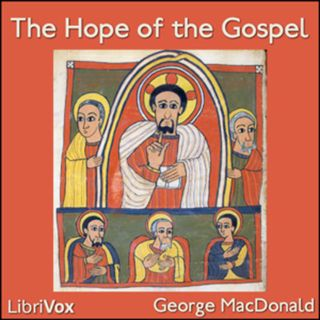 The Hope of the Gospel 2 by George MacDonald Salvation From Sin Free Audiobook Bible