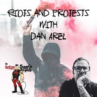 Riots and Protests with Dan Arel