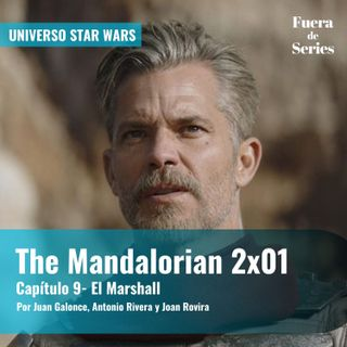 The Mandalorian 2x01 - 'Capítulo 09: El Marshall' | Universo Star Wars