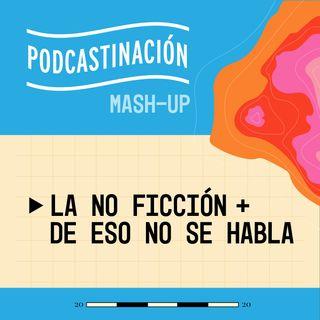 MashUp - La No Ficción (COL) + De Eso No se Habla (ESP)