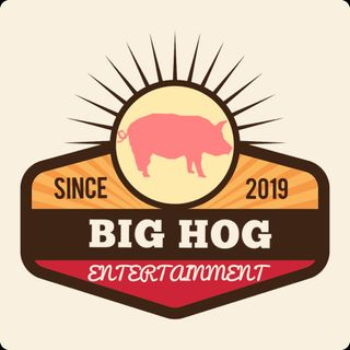 BIG HOG ENTERTAINMENT #1 (Eat More Hard Boiled Eggs)