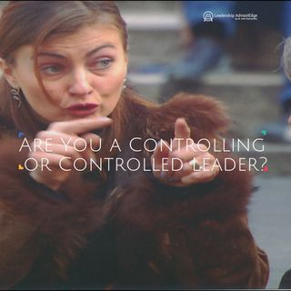 LA 062 - Are you A Controlling or Controlled Leader?