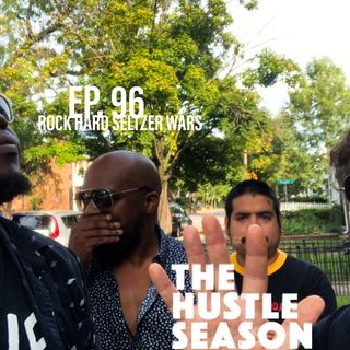 The Hustle Season: Ep. 96 Rock Hard Seltzer Wars