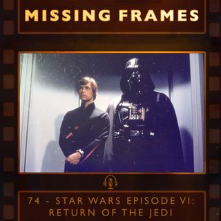 Episode 74 - Star Wars Episode VI: Return of the Jedi