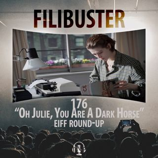 """176 - """"Oh Julie, You Are A Dark Horse"""" EIFF Round-Up"""