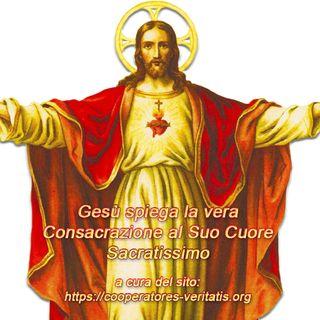 Gesù ci parla della Consacrazione al Suo Cuore