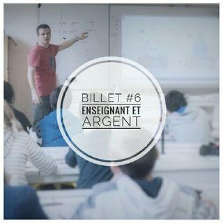 Billet 6 - Enseignant et Argent