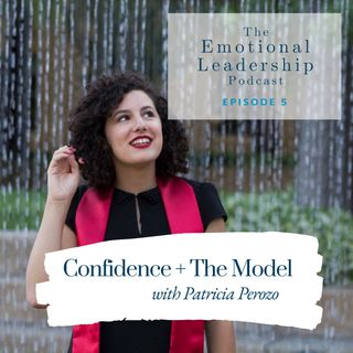 Confidence + The Model with Patricia Perozo