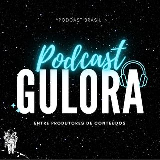 Gulora Podcast