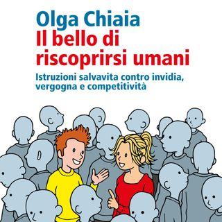 """Olga Chiaia """"Il bello di riscoprirsi umani"""""""
