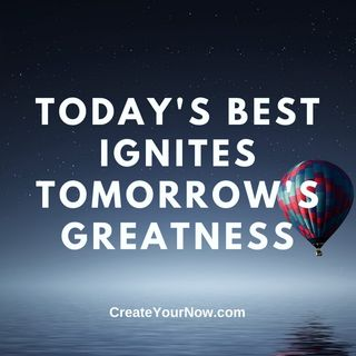 2391 Today's Best IgnitesTomorrow's Greatness