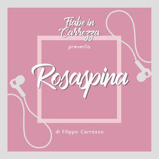 Rosaspina - La bella addormentata - Grimm