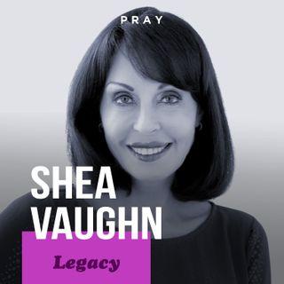 "Shea Vaughn - Legacy - ""Honing Your Legacy"""