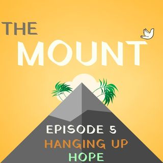 Hanging Up Hope: Episode 5
