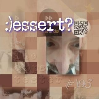 :)essert? (#195)