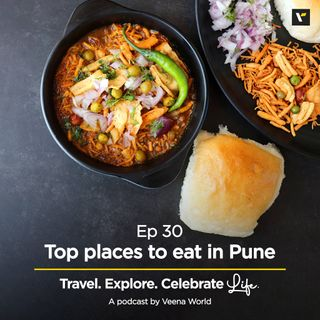 Ep 30: Top Places to Eat in Pune