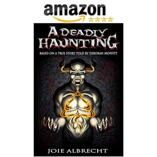 A Deadly Haunting!  A True, Very Scary Supernatural Event