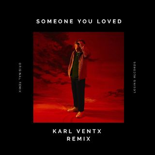 Lewis Capaldi - Someone You Loved (Karl Ventx Remix)