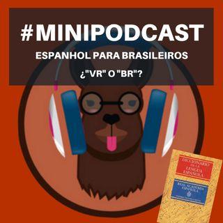 "Minipodcast: Espanhol para Brasileiros-Gramática (Sílabas ""VR"" y ""BR"")"