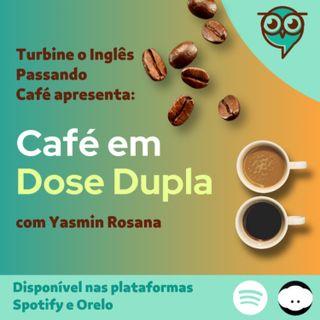 #EP 1 Café em Dose Dupla: Como escolher um BOM curso de Inglês?