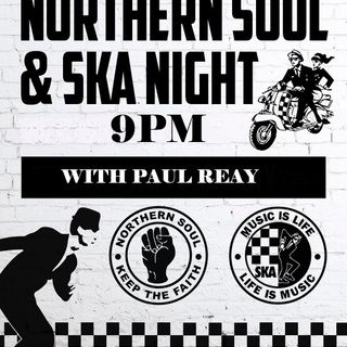NORTHERN SOUL & SKA NIGHT WITH PAUL REAY