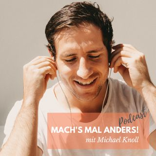 #13 mach's mal anders! - Interview mit Pascal Heinrichs
