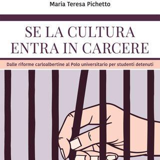 """Maria Teresa Pichetto """"Se la cultura entra in carcere"""""""