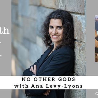 1230 My Strength Is My Story with Ana Levy-Lyons, No Other Gods