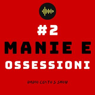 #2 - Manie e ossessioni