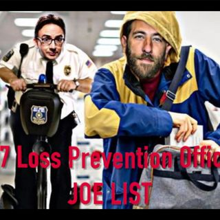 #397: Loss Prevention Officer (@JoeListComedy) The hilarious tales of his time stopping thieves like me. (sears, stealing, mall cop, I hate
