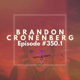 #350.1 | Brandon Cronenberg