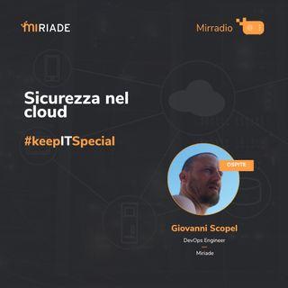 Mirradio Puntata 46 - keepITspecial  | Sicurezza nel cloud