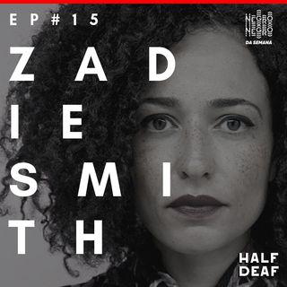 NEGRO DA SEMANA - Ep#15 - Zadie Smith