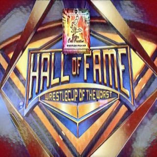 Bonus Episode - Wrestlecup Worst WWE Hall of Famer