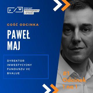 1na1 #01 - Paweł Maj: o inwestowaniu w projekty biznesowe oczami funduszu inwestycyjnego