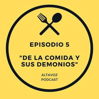 """Episodio 5 """"De La Comida y sus Demonios"""""""