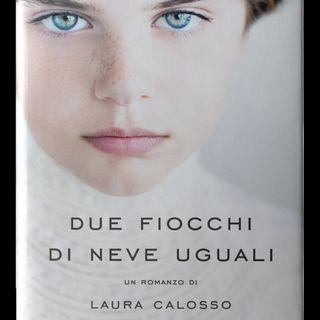 """Laura Calosso """"Due fiocchi di neve uguali"""""""