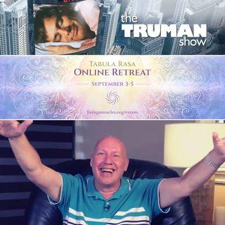 "Movie Workshop ""The Truman Show"" - Tabula Rasa Online Retreat with David Hoffmeister - September 2021"