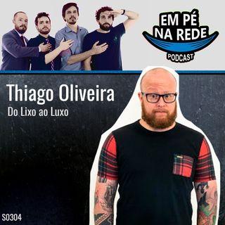 S03E04 - Thiago Oliveira - Do Lixo ao Luxo