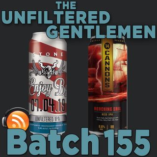 Batch155: Stone Enjoy By 07.04.19 & 14 Cannons Reaching Sail Red IPA