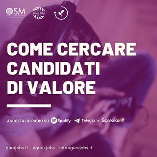 #9 Come cercare candidati di valore